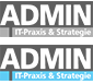 Admin IT-Praxis und Strategie